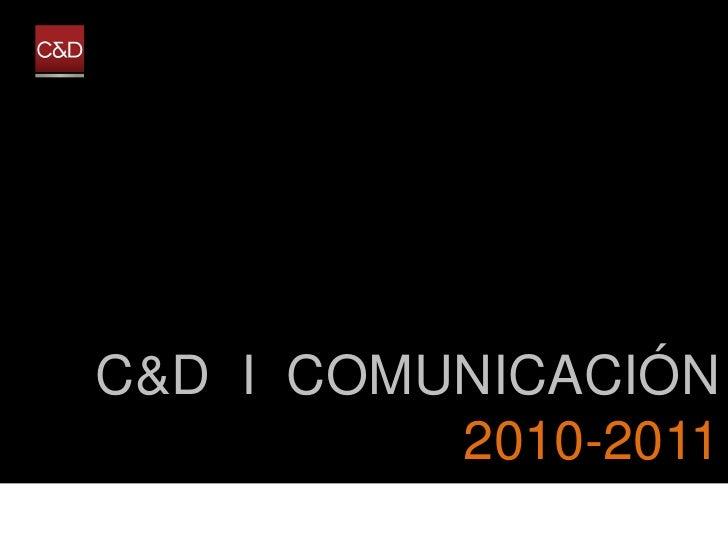 C&D I COMUNICACIÓN           2010-2011