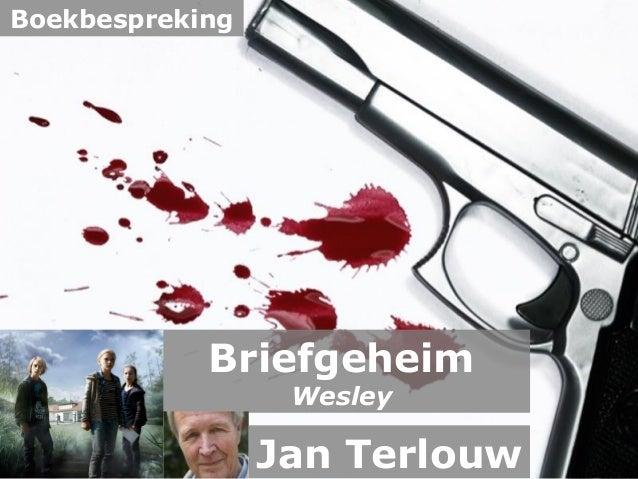 Powerpoint Templates Pagina 1Powerpoint Templates Briefgeheim Wesley Jan Terlouw Boekbespreking