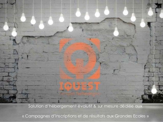 Solution d'hébergement évolutif & sur mesure dédiée aux « Campagnes d'inscriptions et de résultats aux Grandes Ecoles »