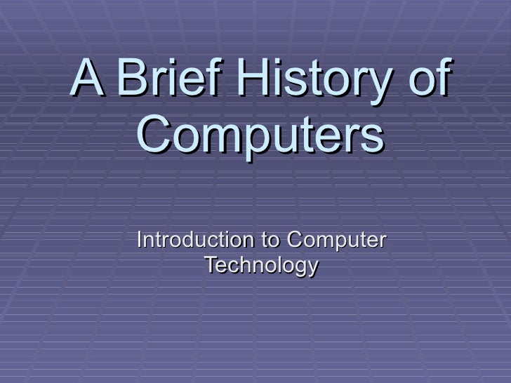 an introduction to the history of a computer Fortunately for apple, several ideas for inexpensive macs were already being explored by engineersin october 1990, three of these emerged as realized products, replacing the plus, se, and iix in an unprecedented sudden shift.