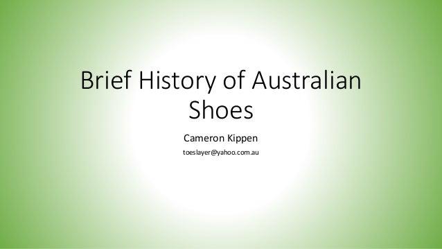Brief History of Australian Shoes Cameron Kippen toeslayer@yahoo.com.au