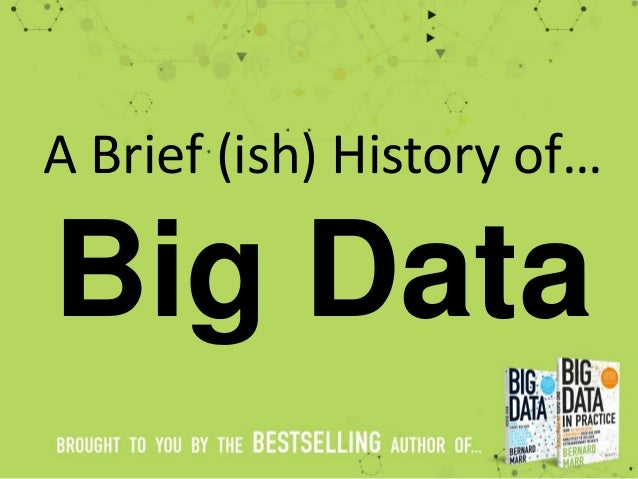 Big Data A Brief (ish) History of…