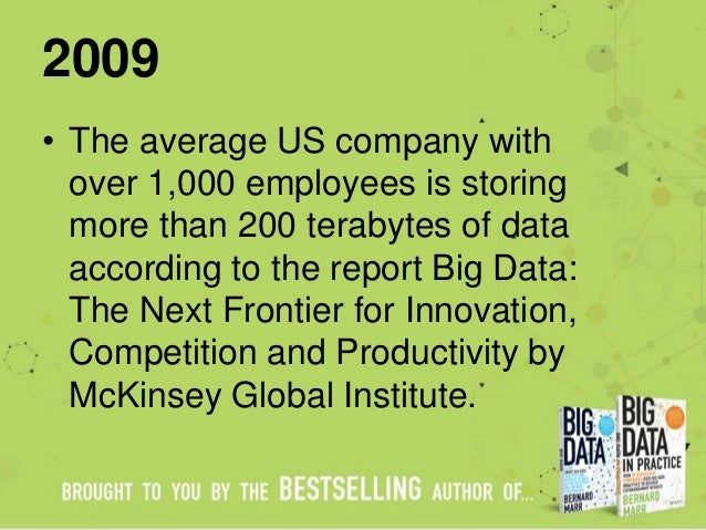 2009 • The average US company with over 1,000 employees is storing more than 200 terabytes of data according to the report...