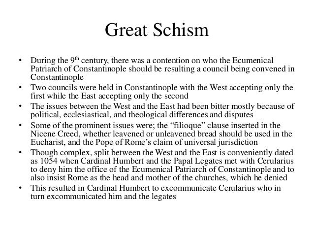 the great schism essay The great schism of the roman catholic church and the greek orthodox church is usually described as the period that the one christian church at that time severed their relations with each other the greeks in the east and the latin-speaking peoples in the west of the then roman empire, after years of wrangling in.