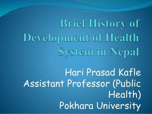 Hari Prasad Kafle Assistant Professor (Public Health) Pokhara University