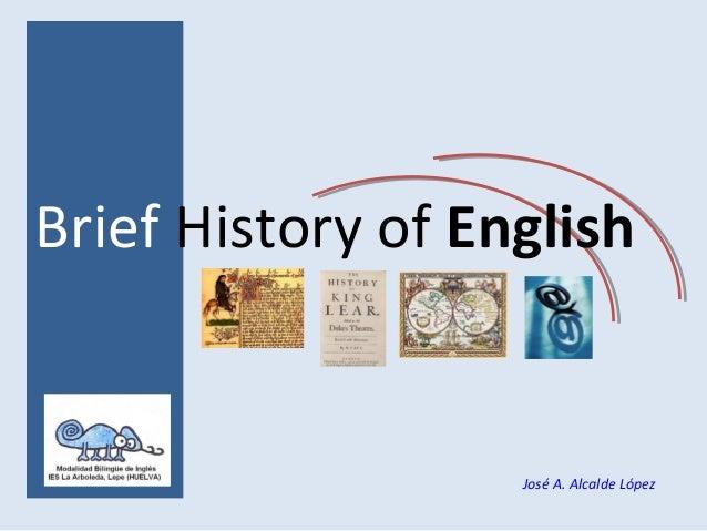 Brief History of English José A. Alcalde López