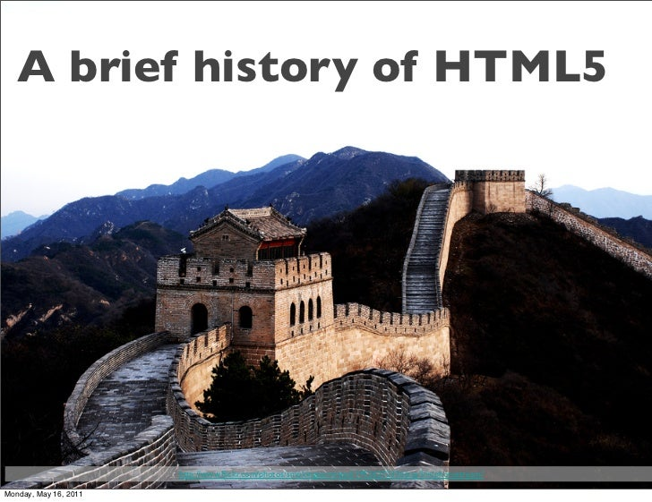 A brief history of HTML5                       http://www.flickr.com/photos/smokingpermitted/1952627233/sizes/l/in/photostr...
