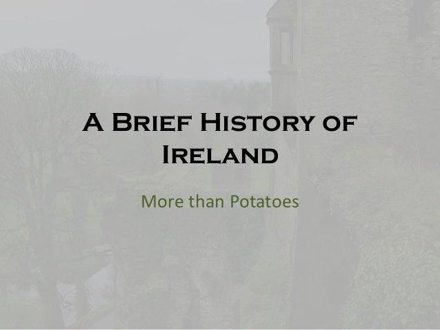 A Brief History of Ireland More than Potatoes
