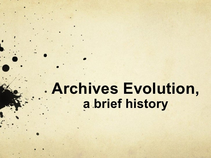 Archives Evolution, a brief history