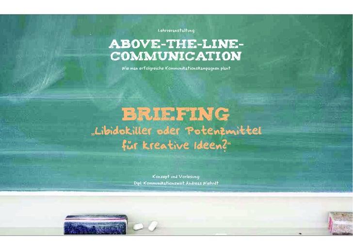 """Lehrveranstaltung   ABOVE-THE-LINE-   COMMUNICATION     Wie man erfolgreiche Kommunikationskampagnen plant     briefing""""Li..."""