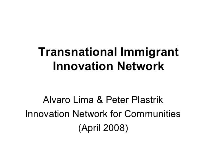 Transnational Immigrant    Innovation Network    Alvaro Lima & Peter PlastrikInnovation Network for Communities           ...