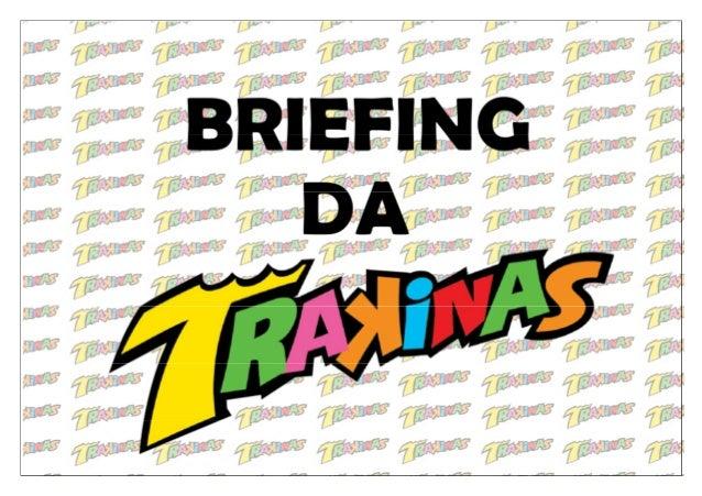 Dados da Marca Trakinas - Origem: Brasil - Lançamento: 1988 - Criador: Nabisco - Sede mundial: São Paulo, Brasil - Proprie...
