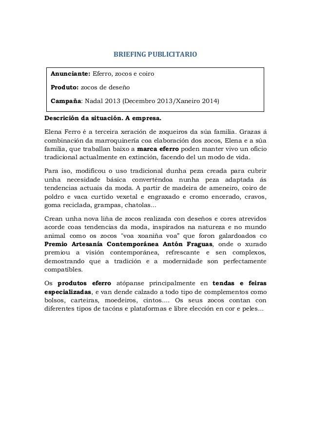 BRIEFING PUBLICITARIO Anunciante: Eferro, zocos e coiro Produto: zocos de deseño Campaña: Nadal 2013 (Decembro 2013/Xaneir...