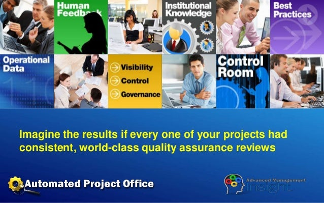 Imagine the results if every one of your projects had consistent, world-class quality assurance reviews