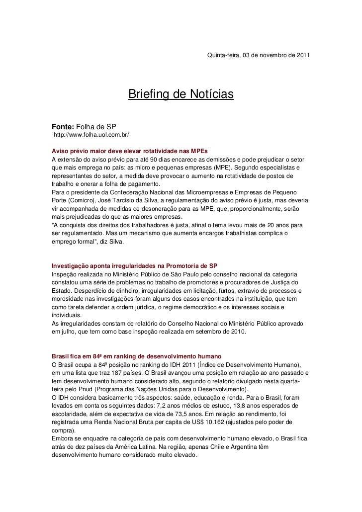 Quinta-feira, 03 de novembro de 2011                            Briefing de NotíciasFonte: Folha de SPhttp://www.folha.uol...