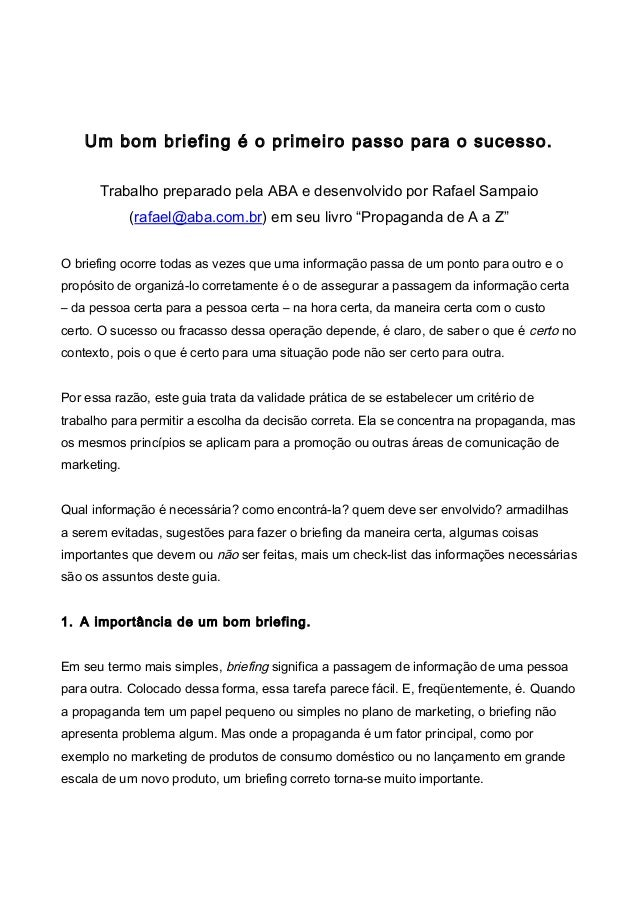 Um bom briefing é o primeiro passo para o sucesso. Trabalho preparado pela ABA e desenvolvido por Rafael Sampaio (rafael@a...
