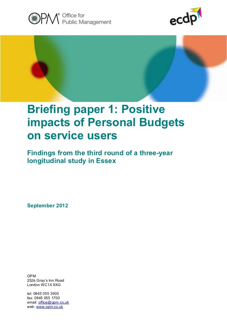 Briefing paper 1: Positiveimpacts of Personal Budgetson service usersFindings from the third round of a three-yearlongitud...