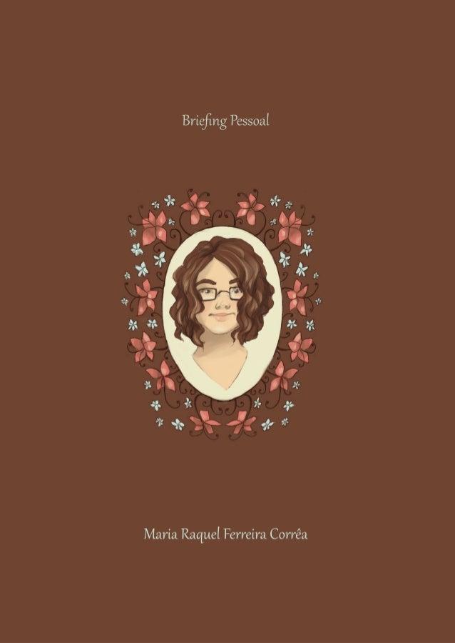 Apresentação Maria Raquel Fer�eira Cor�êa. Mas para alg�ns mais próximos, também conhecida como Maria, Raquel, Rachel, Rac...