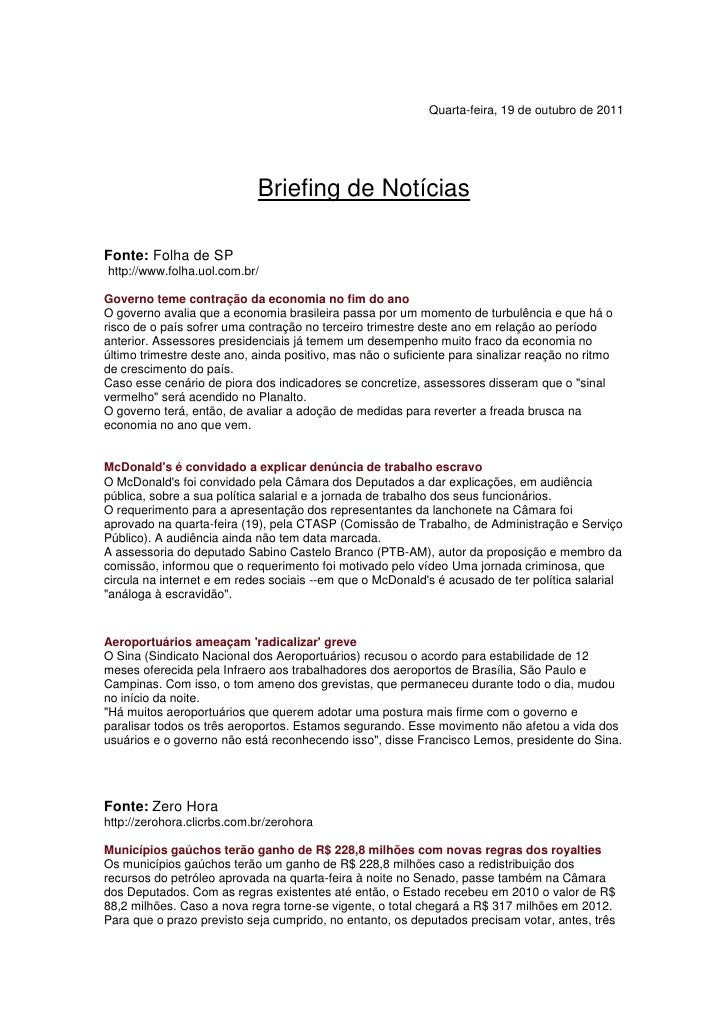 Quarta-feira, 19 de outubro de 2011                            Briefing de NotíciasFonte: Folha de SPhttp://www.folha.uol....