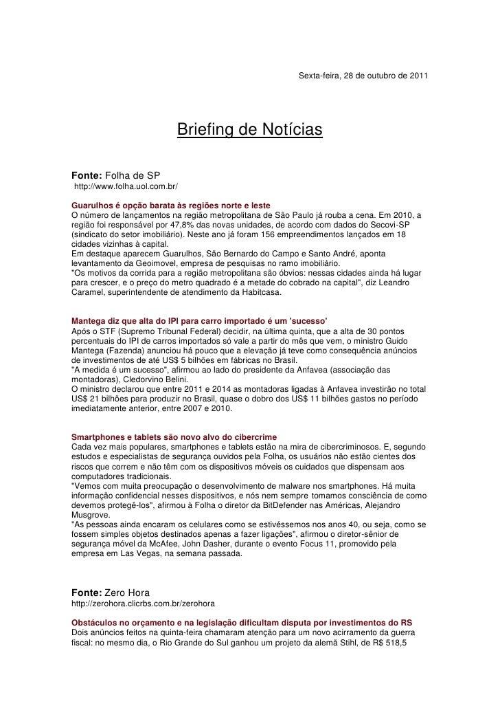 Sexta-feira, 28 de outubro de 2011                            Briefing de NotíciasFonte: Folha de SPhttp://www.folha.uol.c...