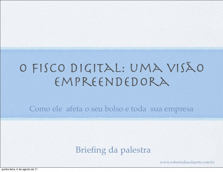 O Fisco Digital: uma visão                    empreendedora                       Como ele afeta o seu bolso e toda sua em...