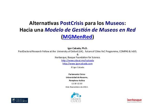 Alterna(vas  PostCrisis  para  los  Museos:   Hacia  una  Modelo  de  Ges)ón  de  Museos  en  Re...