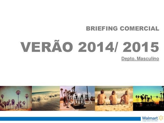 BRIEFING COMERCIAL VERÃO 2014/ 2015 Depto. Masculino