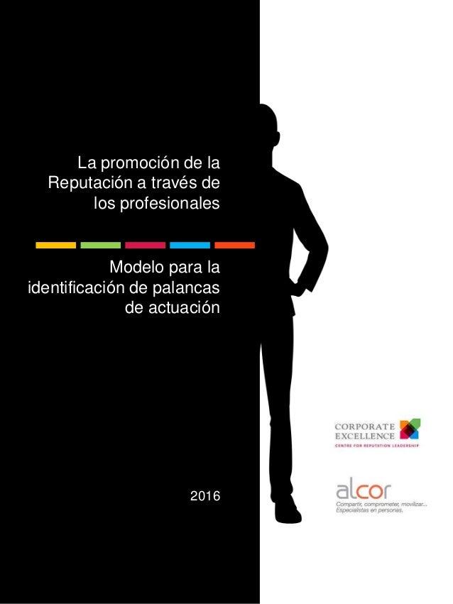 La promoción de la Reputación a través de los profesionales Modelo para la identificación de palancas de actuación 2016