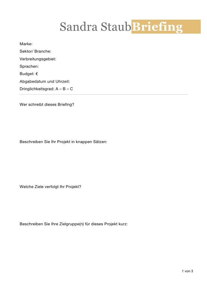 Sandra StaubBriefingMarke:Sektor/ Branche:Verbreitungsgebiet:Sprachen:Budget: €Abgabedatum und Uhrzeit:Dringlichkeitsgrad:...