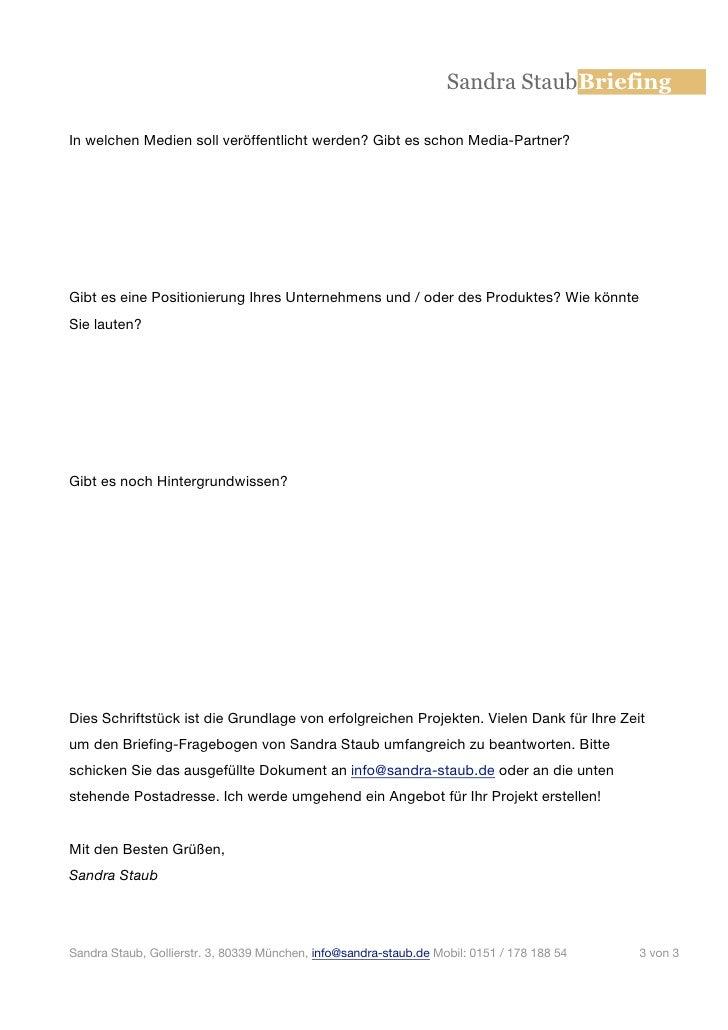 Sandra StaubBriefingIn welchen Medien soll veröffentlicht werden? Gibt es schon Media-Partner?Gibt es eine Positionierung ...
