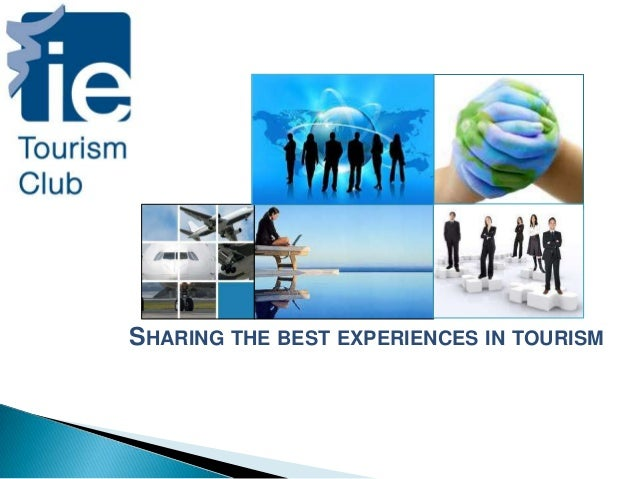 SHARING THE BEST EXPERIENCES IN TOURISM