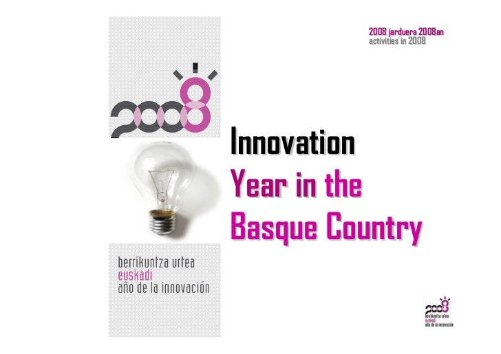2008 jarduera 2008an           activities in 2008     Innovation Year in the Basque Country