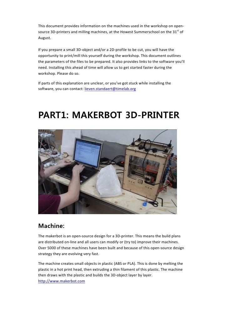 Thisdocumentprovidesinformationonthemachinesusedintheworkshoponopen‐    source3D‐printersandmillingma...