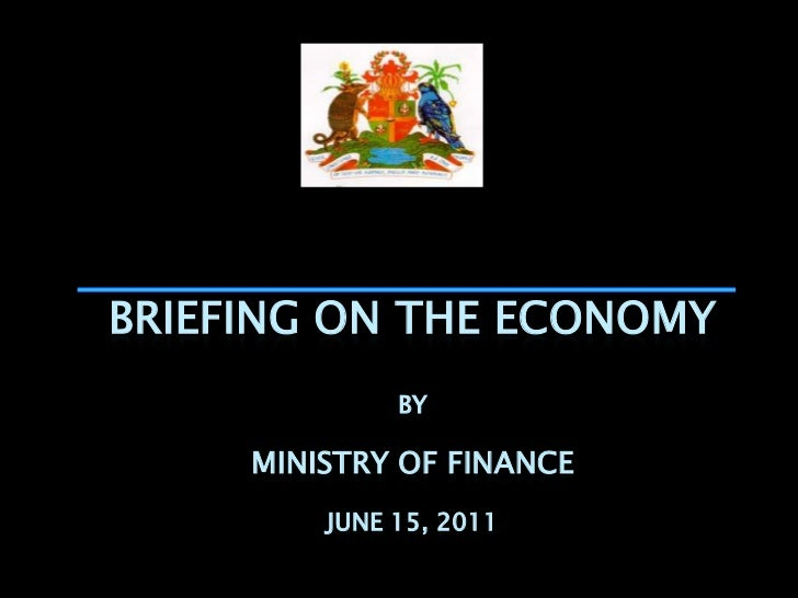 BRIEFING ON THE ECONOMY              BY     MINISTRY OF FINANCE         JUNE 15, 2011