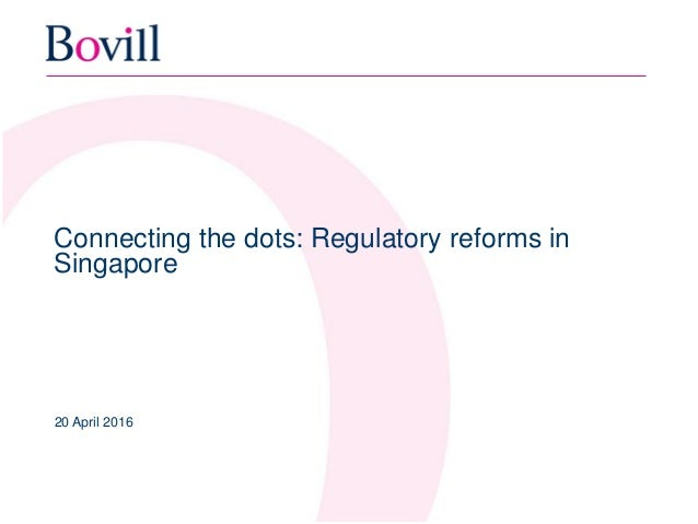 Connecting The Dots: Regulatory Reforms In Singapore