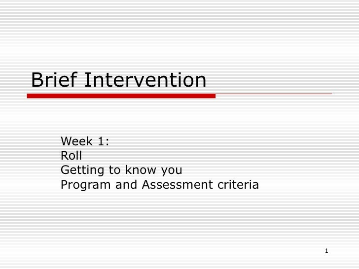 Brief Intervention Week 1:  Roll Getting to know you Program and Assessment criteria