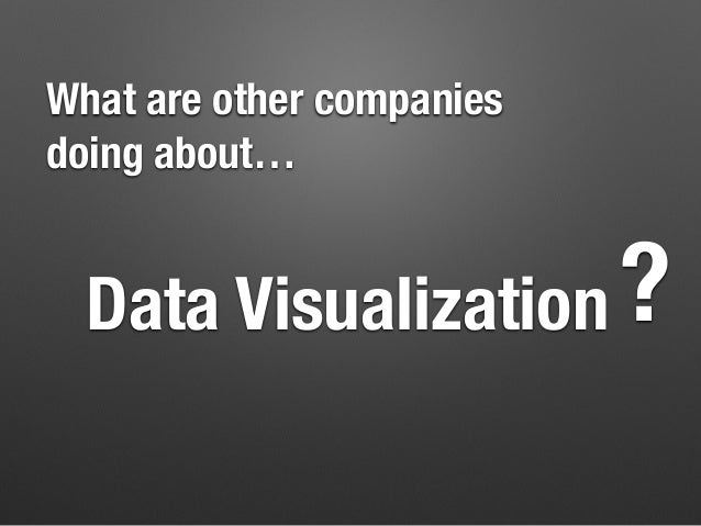 To sum up Data visualization — done right — can make data accessible to a wide audience Start with understanding your prob...