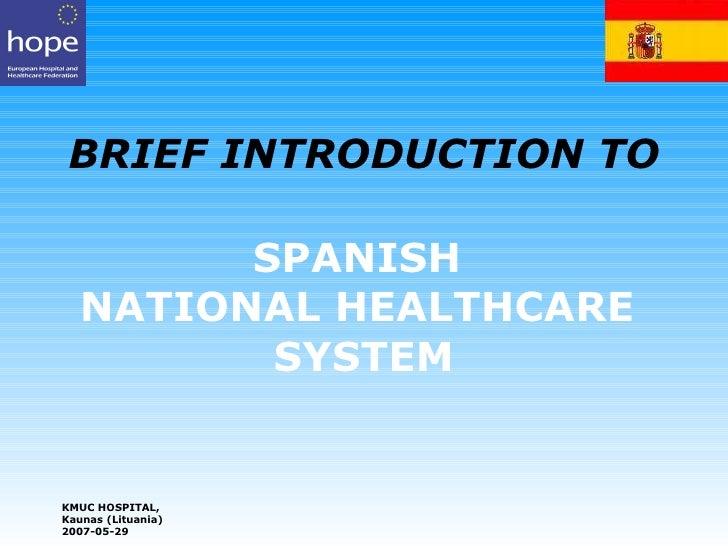 the spanish health system The nationalized spanish health care system jeffrey williams, rwj-msii department of global health, umdnj-robert wood johnson medical school, piscataway, nj 08854.