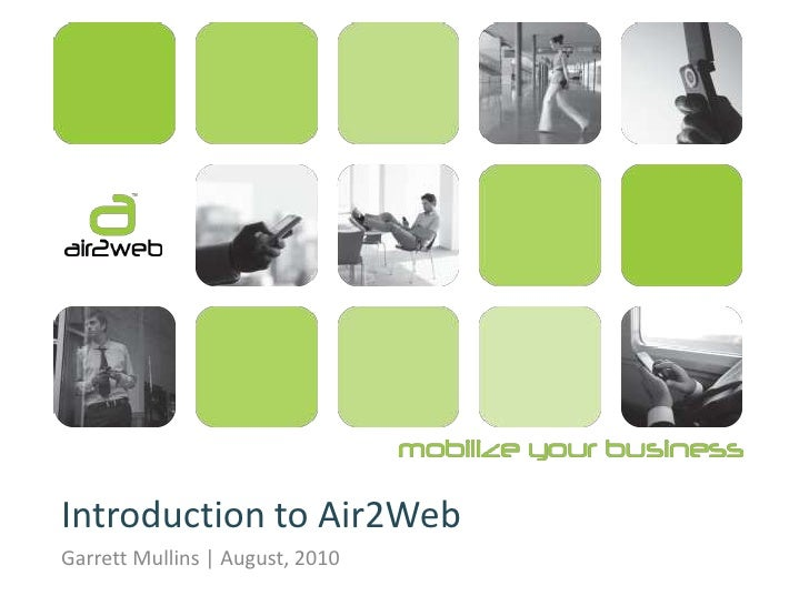 Introduction to Air2Web<br />Garrett Mullins | August, 2010<br />