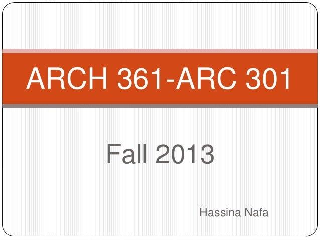 Fall 2013 Hassina Nafa ARCH 361-ARC 301
