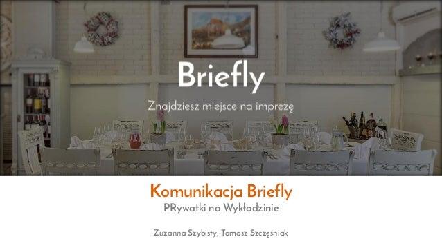 Komunikacja Briefly PRywatki na Wykładzinie Zuzanna Szybisty, Tomasz Szczęśniak