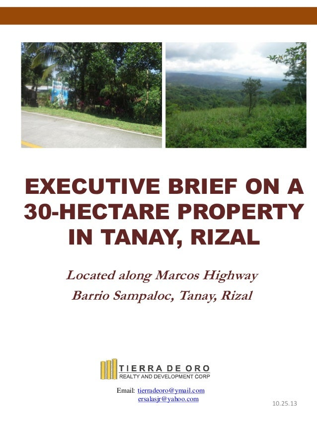 EXECUTIVE BRIEF ON A 30-HECTARE PROPERTY IN TANAY, RIZAL Located along Marcos Highway Barrio Sampaloc, Tanay, Rizal Email:...