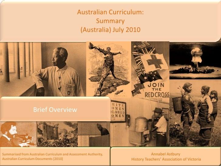 Australian Curriculum: Summary<br />(Australia) July2010<br />Brief Overview<br />Summarised from Australian Curriculum an...