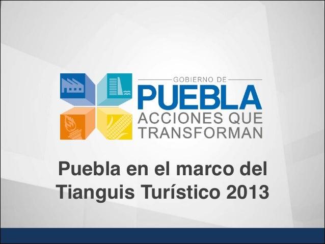 Puebla en el marco delTianguis Turístico 2013