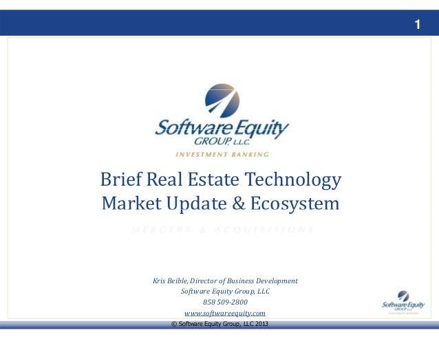 1 BriefRealEstateTechnology Market Update & EcosystemMarketUpdate&Ecosystem KrisBeible,DirectorofBusinessDevel...