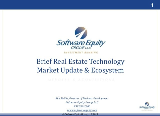 1 © Software Equity Group, LLC 2013 Kris Beible, Director of Business Development Software Equity Group, LLC 858 509-2800 ...