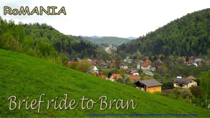 http://www.authorstream.com/Presentation/sandamichaela-1423180-brief-ride-to-bran/