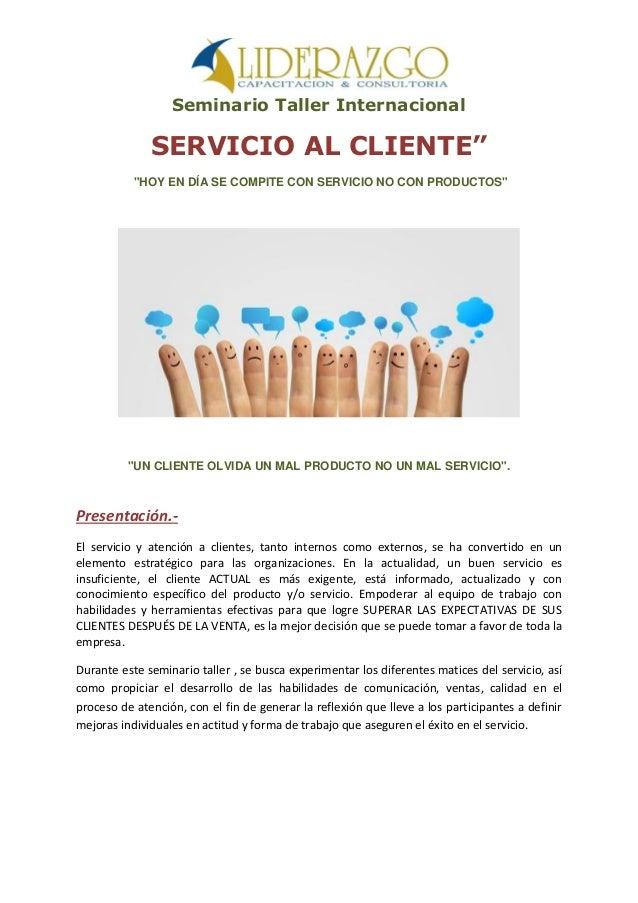 """Seminario Taller Internacional SERVICIO AL CLIENTE"""" """"HOY EN DÍA SE COMPITE CON SERVICIO NO CON PRODUCTOS"""" """"UN CLIENTE OLVI..."""