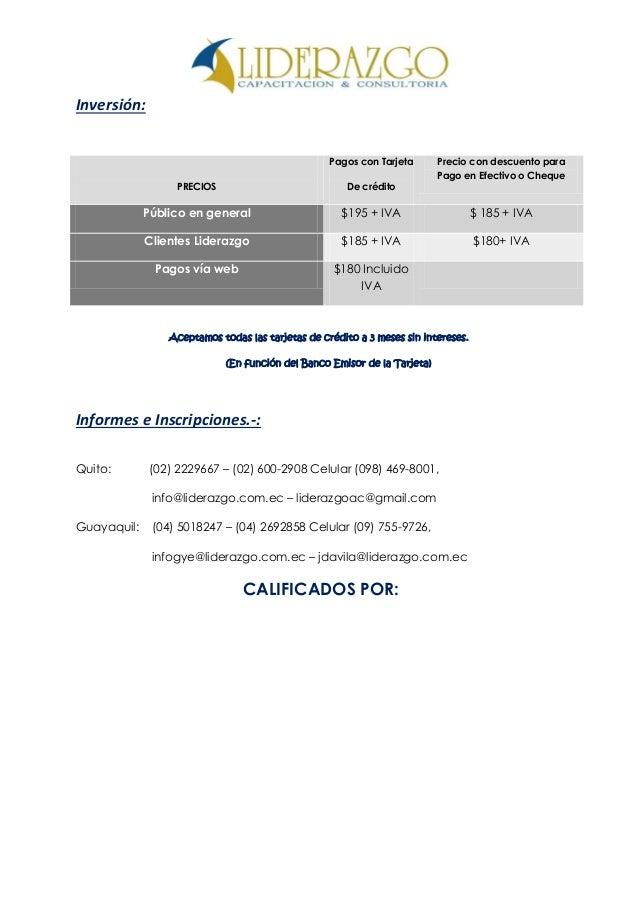 Inversión: PRECIOS Pagos con Tarjeta De crédito Precio con descuento para Pago en Efectivo o Cheque Público en general $19...
