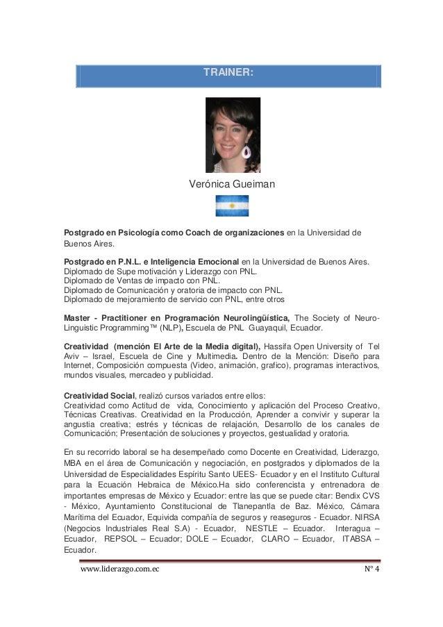 www.liderazgo.com.ec N° 4 TRAINER: Verónica Gueiman Postgrado en Psicología como Coach de organizaciones en la Universidad...